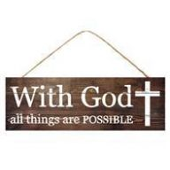"""15 """" L x 5 """" H With God All Things Are Possible Sign"""