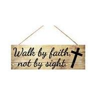 """15 """" L x 5 """" H Wood Walk By Faith Not By Sight Sign"""