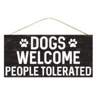 "12.5 "" x 6 "" H Dogs Welcome People Tolerated - Black / White"