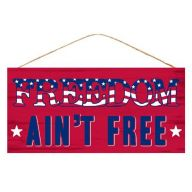 "12.5 "" L x 6 H "" Freedom Ain't Free "" Sign - Red / White / Blue"