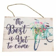 Wooden Sign With Rope The Best Is Yet To Come 12X8