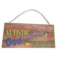 Mdf Sign With Rope Society Says I'M Autistic/God Says I'M Perfect 12X5