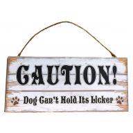 Mdf Sign With Rope Caution Dog Cant Hold Its Licker 12X5