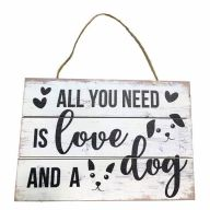 Wooden Sign With Rope All You Need Is Love And A Dog 12X8