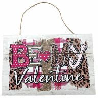 """12"""" X 8"""" Wooden Sign With Rope """"Be My Valentine"""" Leopard Print"""