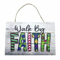 "12"" X 8"" Wooden Sign With Rope ""Walk By Faith"""
