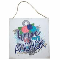 """10"""" X 10"""" MDF """"Hope Is My Anchor"""" Sign w/ Rope"""