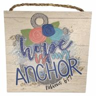 "10"" X 10"" MDF ""Hope is my Anchor"" Sign w/ Rope"