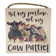 "10"" X 10"" MDF ""Not My Pasture, Not My Cow Pattie!"" Sign w/ Rope"