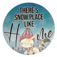"""12"""" Round MDF """"There's Snow Place Like Home"""" Sign"""