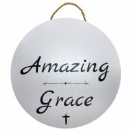 "18"" Round MDF ""Amazing Grace"" Sign w/ Rope - Black / White"
