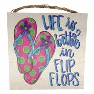 "10"" X 10"" MDF ""Life Is Better In Flip Flops"" Sign w/ Rope"