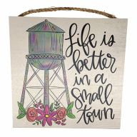 """10"""" X 10"""" MDF """"Life Is Better In A Small Town"""" Sign w/ Rope"""