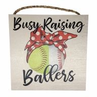 "10"" X 10"" MDF ""Busy Raising Ballers"" Sign w/ Rope"