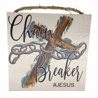 "10"" X 10"" MDF ""Chain Breaker #Jesus"" Sign w/ Rope"