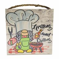 "10"" X 10"" MDF ""Grilling And Chilling"" Sign w/ Rope"