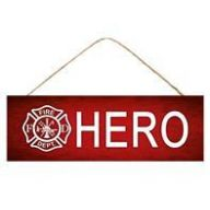 """15 """" L X 5 """" H Firefighter Hero Sign - Red / White"""