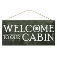 """12.5 """" x 6 """" H Welcome To Our Cabin Sign - Dark Hunter Green / White"""